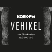 Vehikel x Koek FM